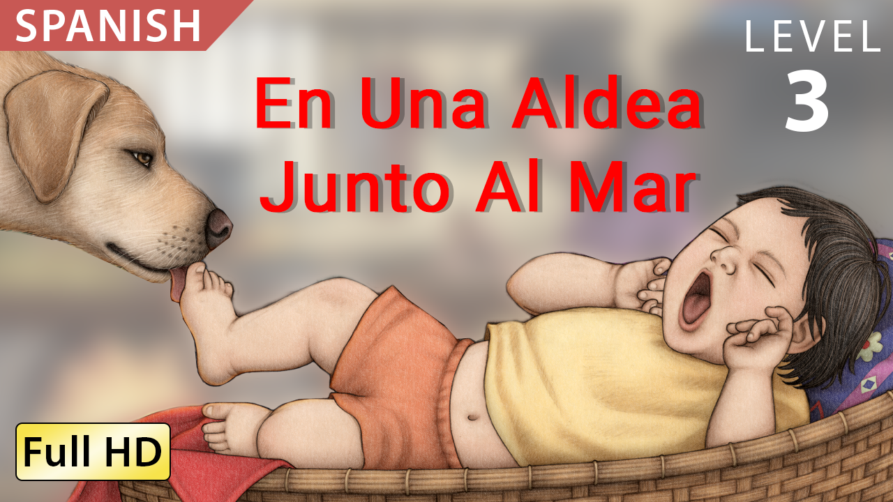 En Una Aldea Junto Al Mar - Animated Read Aloud (Spanish Video Ebook)