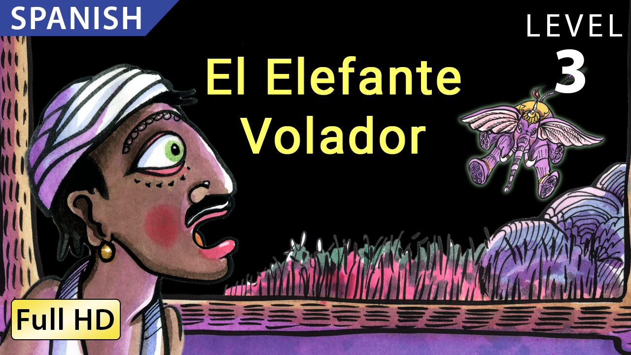 El Elefante Volador - Animated Read Aloud (Spanish Video Ebook)