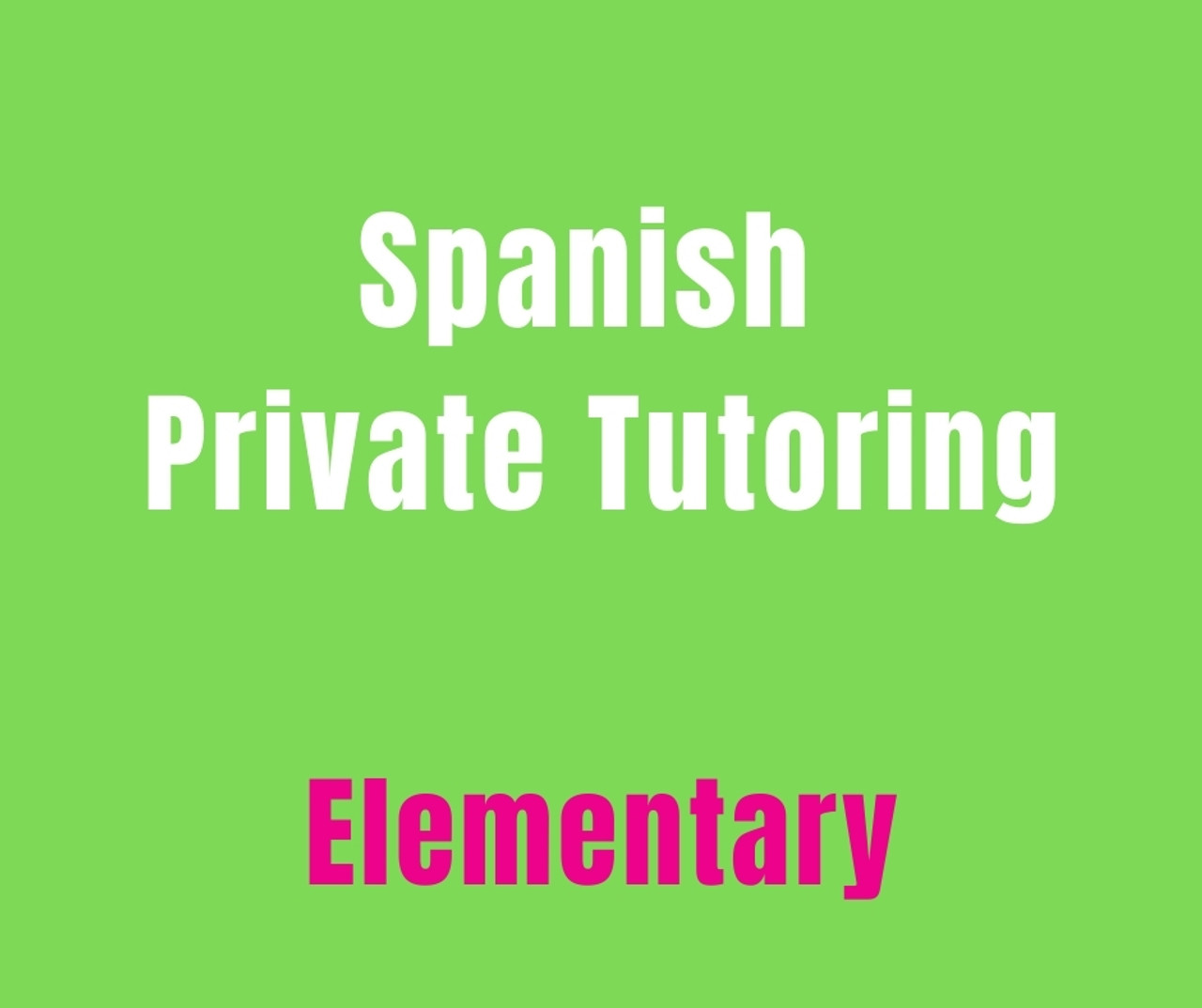 Private Spanish Tutoring - Elementary (10 hr pkg)