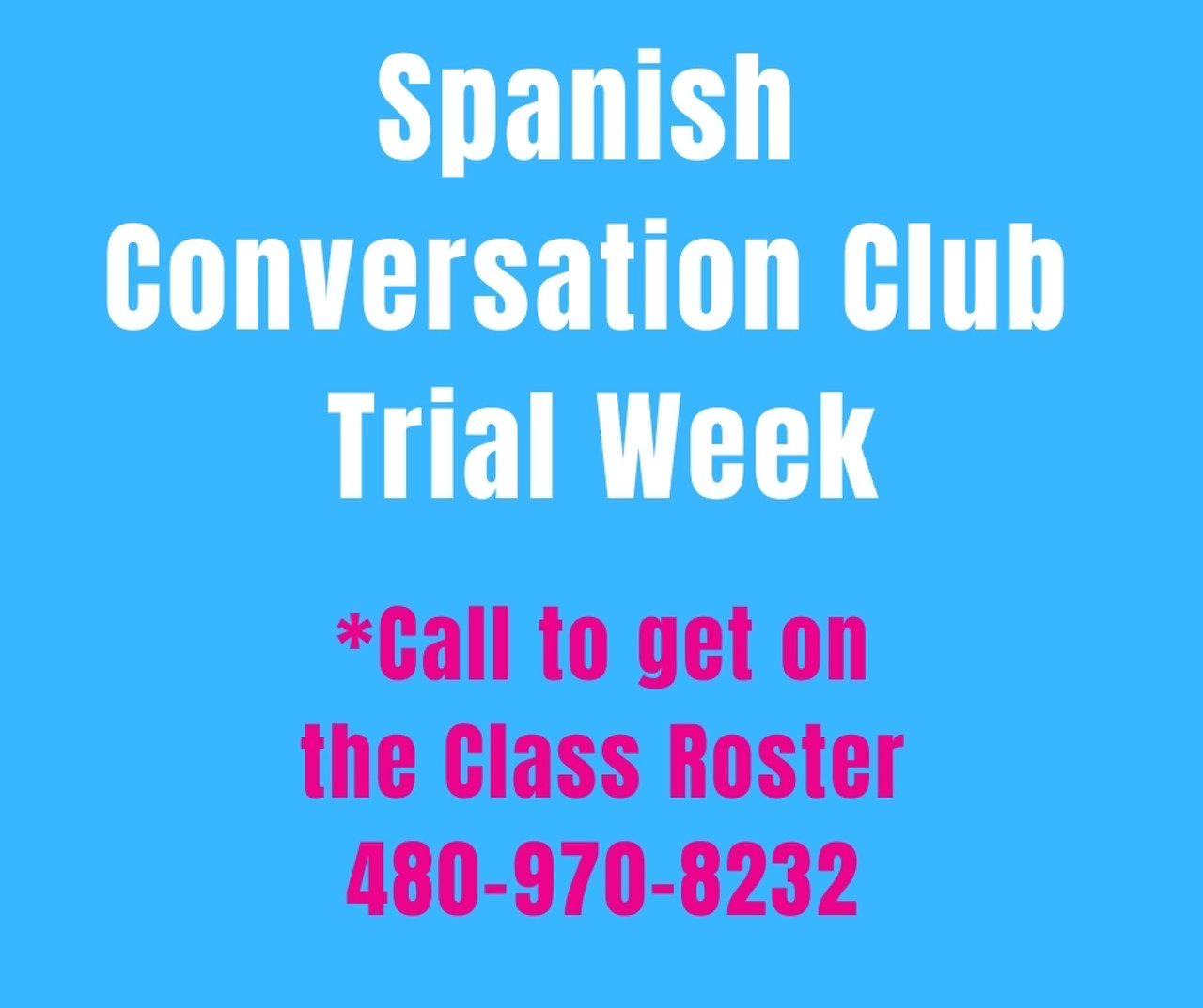 SPANISH CONVERSATION CLUB TRIAL WEEK *LIMITED AVAILABILITY