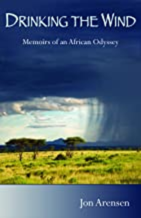 Drinking the Wind: Memoirs of an African Odyssey