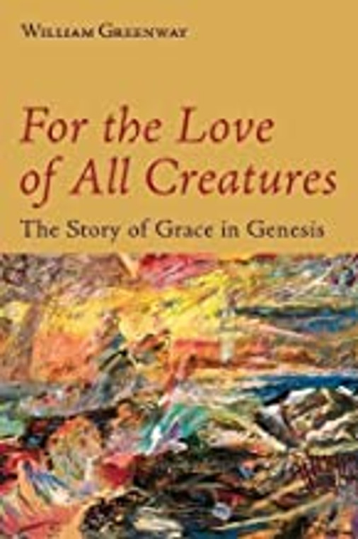 For the Love of All Creatures: The Story of Grace in Genesis