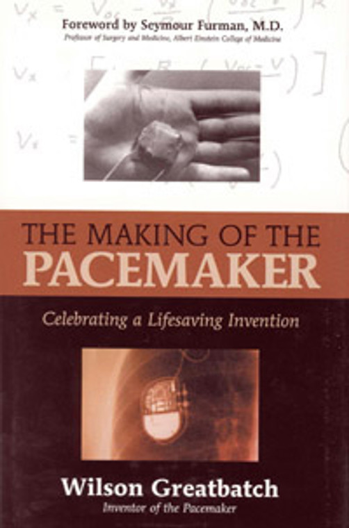 The Making of the Pacemaker: Celebrating  Lifesaving Invention