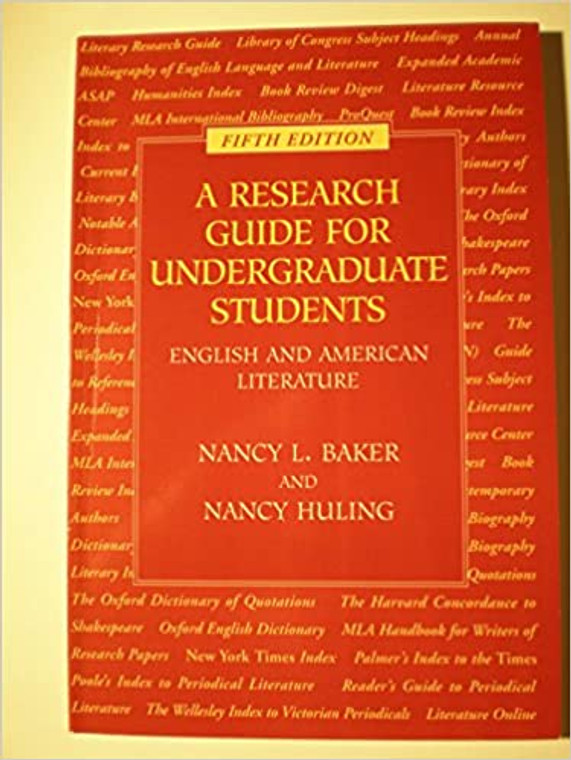 A Research Guide for Undergraduate Students: English and American Literature 5th Edition by Nancy L. Baker  (Author), Nancy Huling (Author)