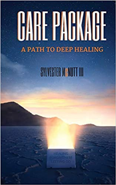 Care Package: A Path to Deep Healing by Sylvester McNutt III