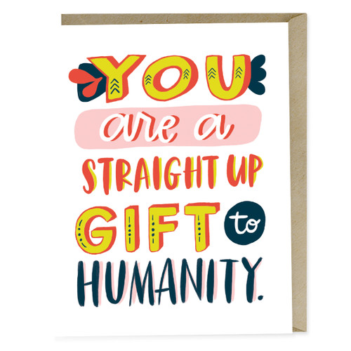 Straight up gift to humanity card by Emily McDowell
