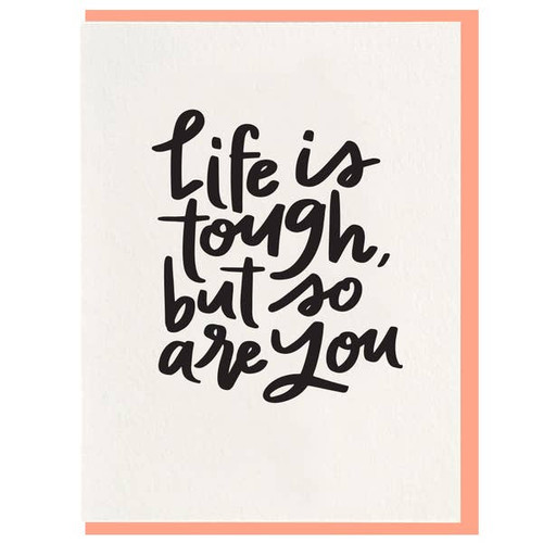 Life is tough but so are you encouragement card.