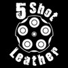 5 Shot Leather