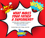 "FATHER'S DAY ""Superhero"" CONTEST"