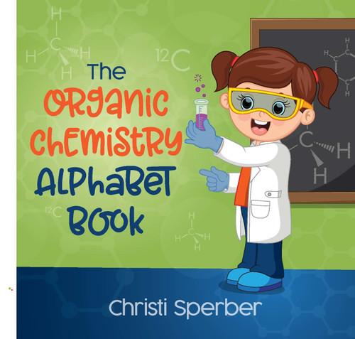 The Organic Chemistry Alphabet Book