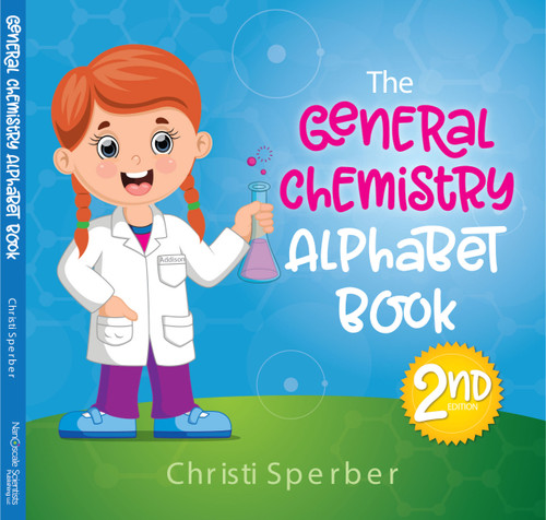 The General Chemistry Alphabet Book - 2nd Edition