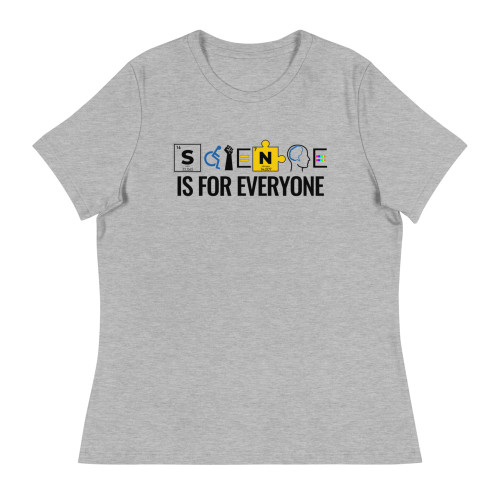 Science is for Everyone with Disabilities Women's Relaxed T-Shirt