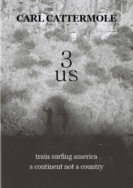 '3us: Train Surfing America - A Continent Not a Country' Book