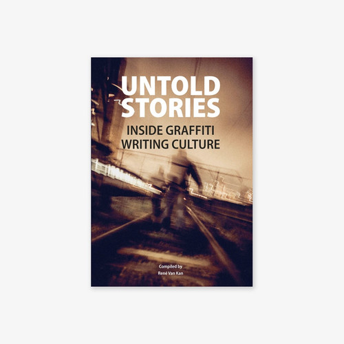 Untold Stories: Inside Graffiti Writing Culture
