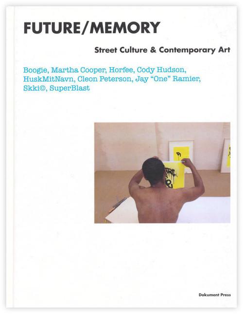 Future/Memory: Street Culture & Contemporary Art Book
