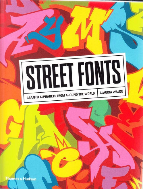 Street Fonts: Graffiti Alphabets From Around the World Book