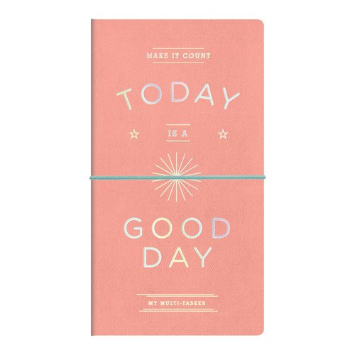 Today Is a Good Day Multi-Tasker Journal  | Organiser World