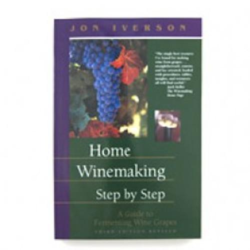 Home Winemaking: Step by Step