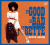 BETTE SMITH - THE GOOD THE BAD THE BETTE