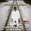 DEXTER ALLEN - keep moving on