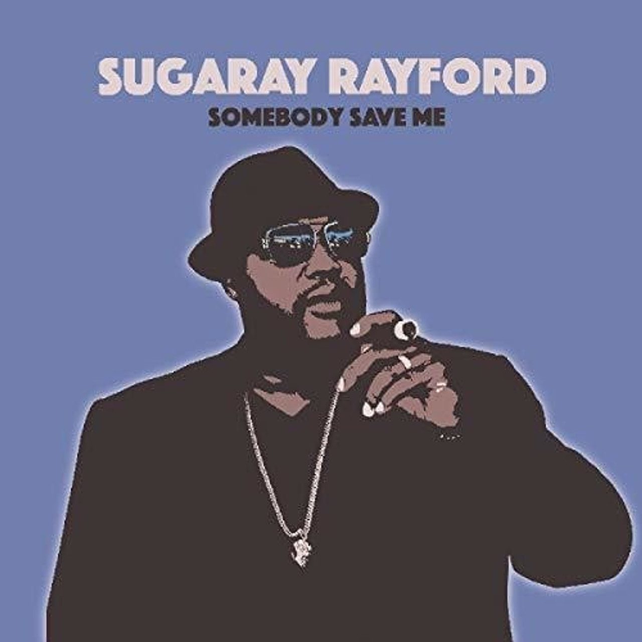 SUGARAY RAYFORD - SOMEBODY SAVE ME