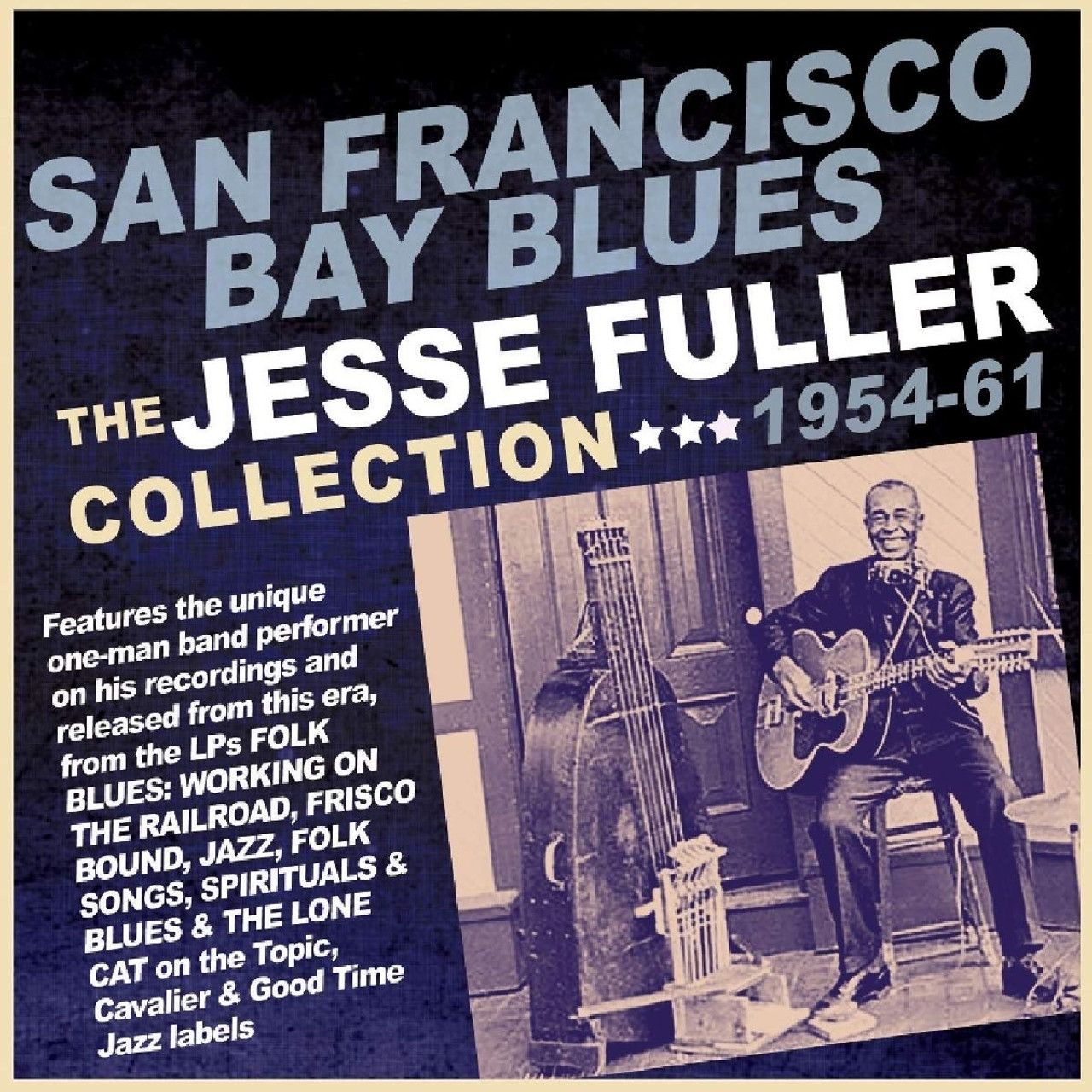 Jesse Fuller - San Francisco Bay Blues: Collection 1954-61 - 2 CD SET - 43 SONGS