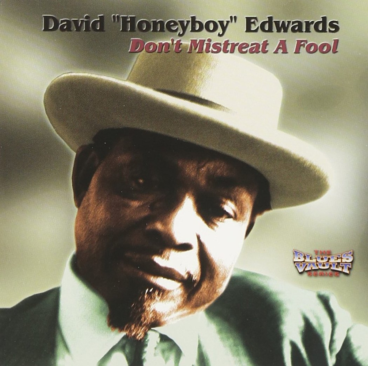 David Honeyboy Edwards - Don't Mistreat A Fool