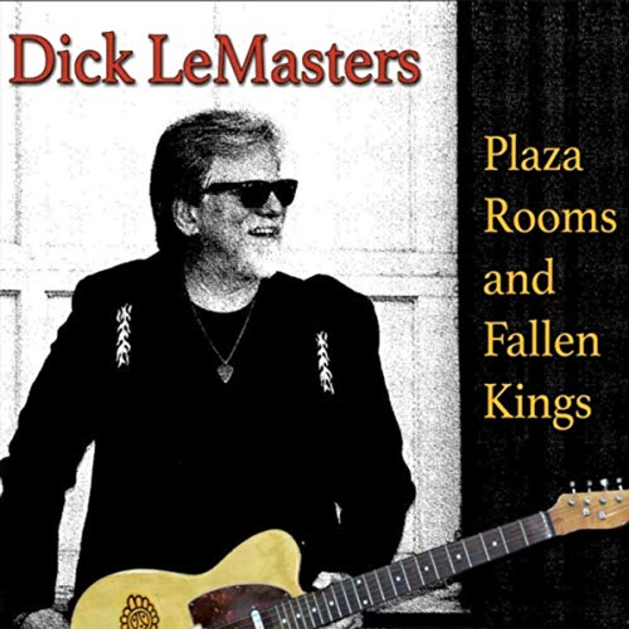 Dick LeMasters - Plaza Rooms and Fallen Kings - CD