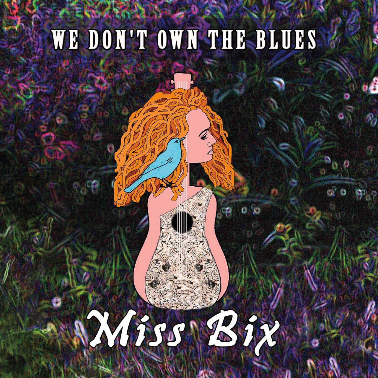 MISS BIX -  We Don't Own The Blues