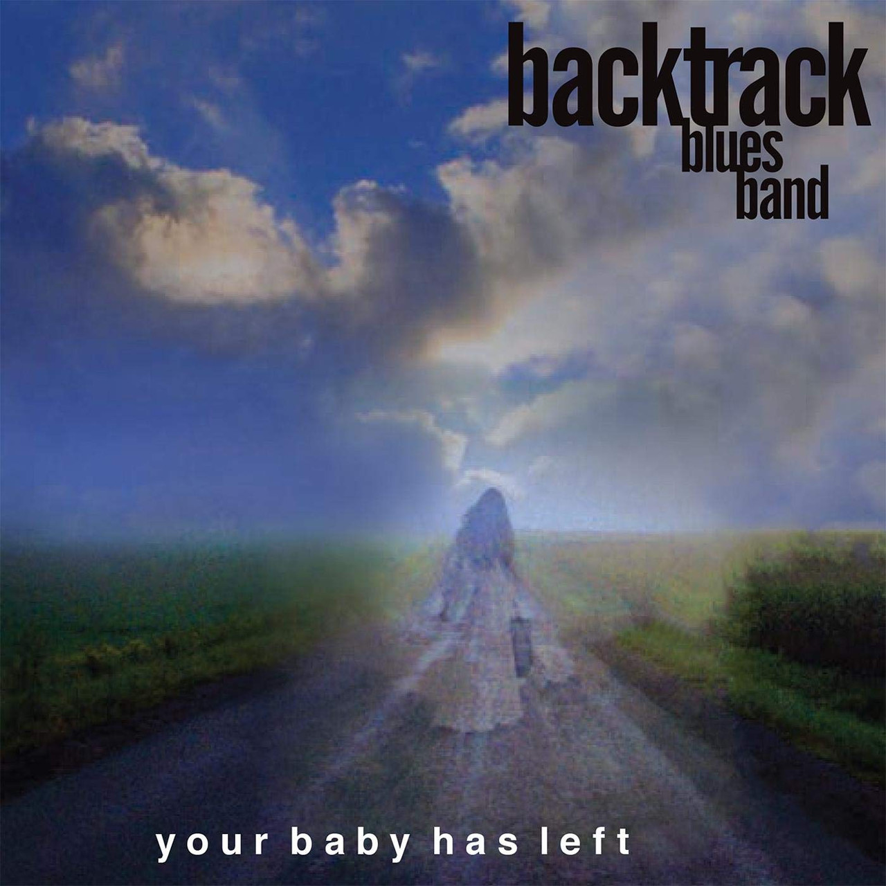 BACKTRACK BLUES BAND - Your Baby Has Left