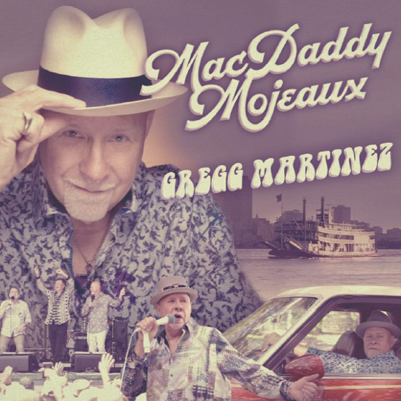 GREGG MARTINEZ - MAC DADDY MOJEAUX