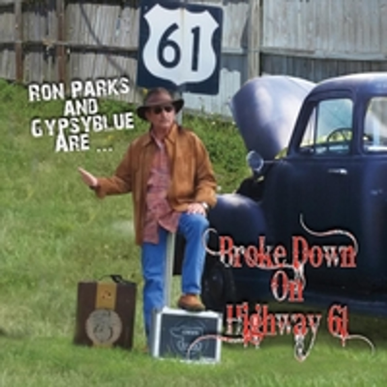 RON PARKS - BROKE DOWN ON HWY 61