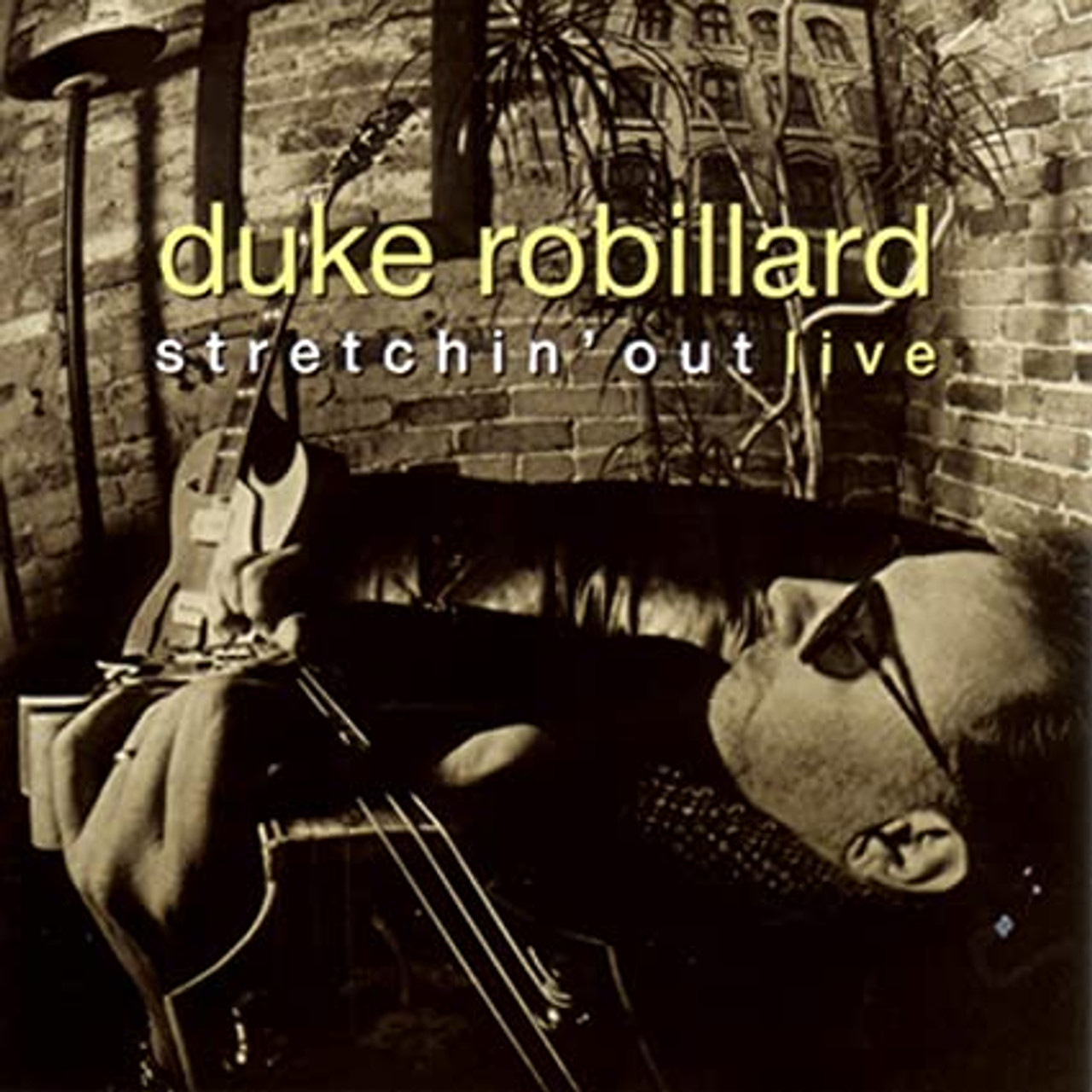 DUKE ROBILLARD - STRETCHIN' OUT LIVE