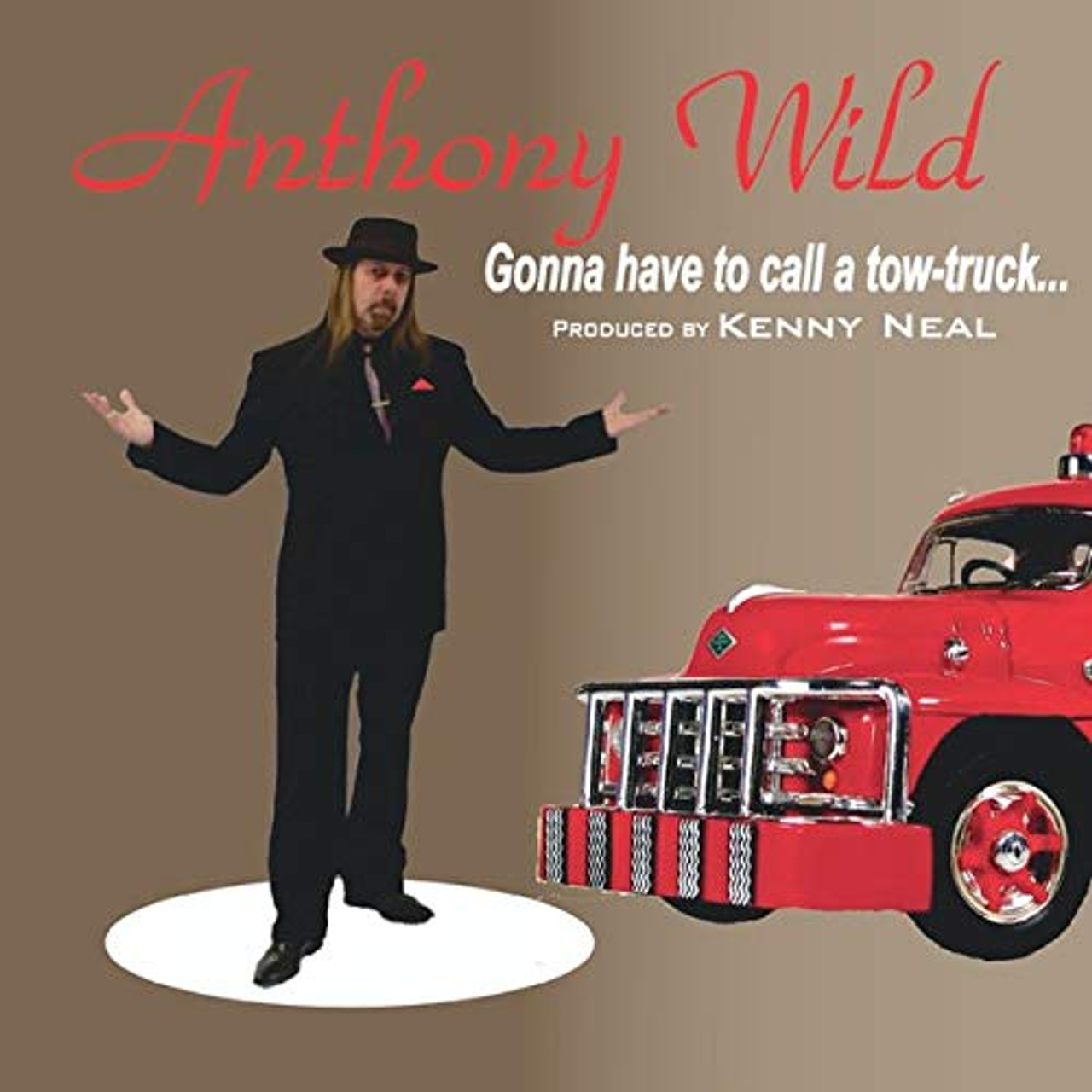 ANTHONY WILD - GONNA HAVE TO CALL A TOW TRUCK