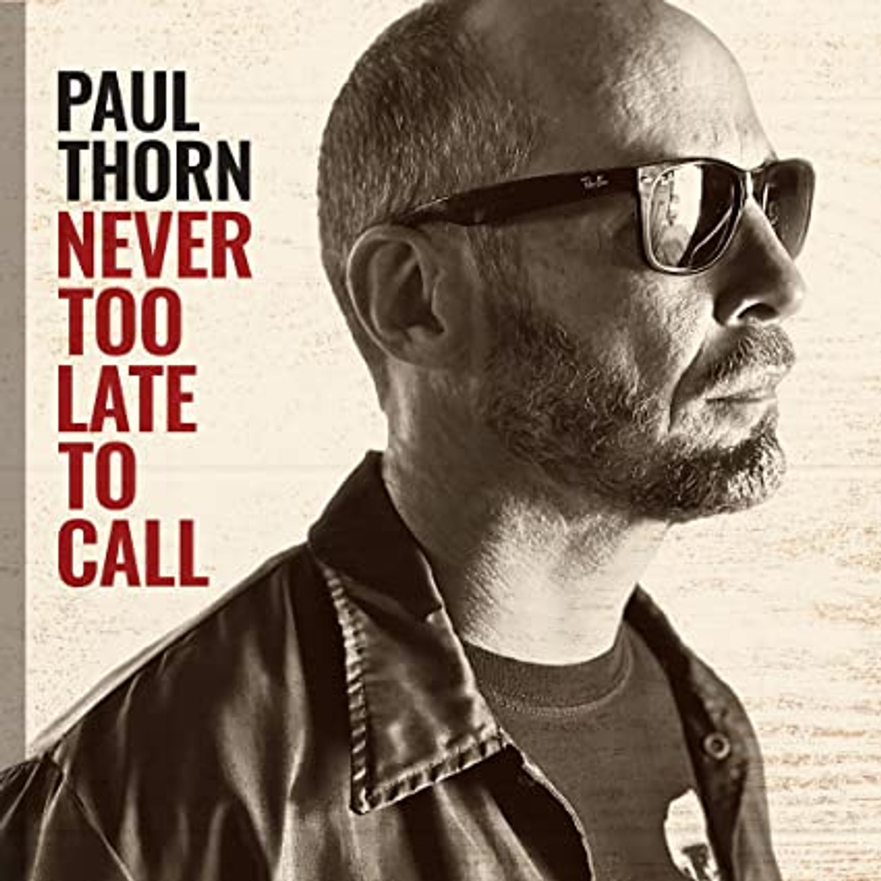 PAUL THORN - NEVER TO LATE TO CALL