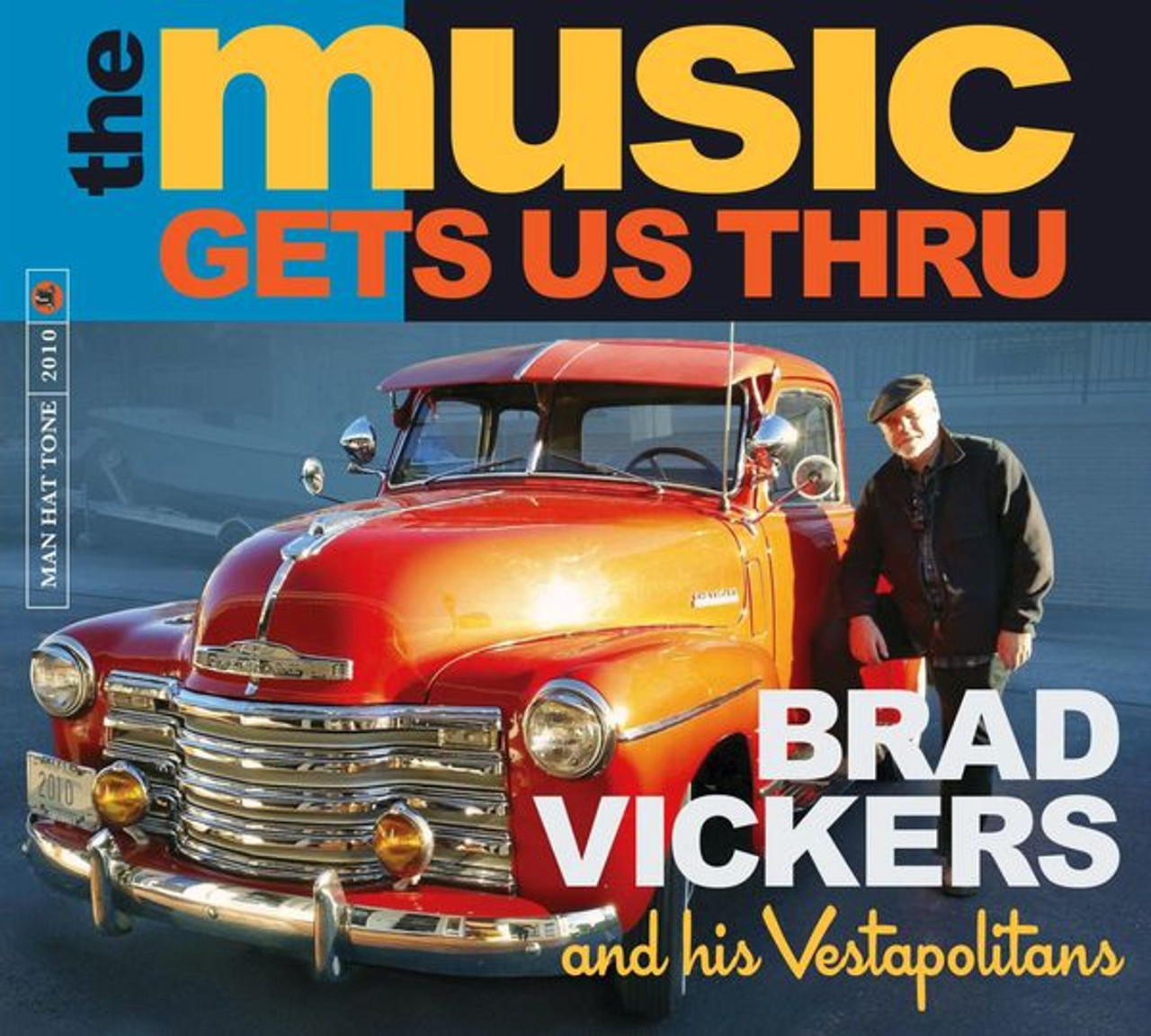 BRAD VICKERS AND HIS VESTAPOLITANS - THE MUSIC GETS US THOUGH