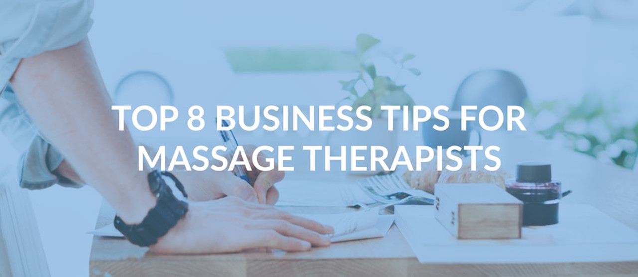 Top 8 Tips from Massage Experts on Starting a Business