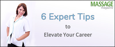 6 Expert Tips to Elevate Your Massage Therapy Career