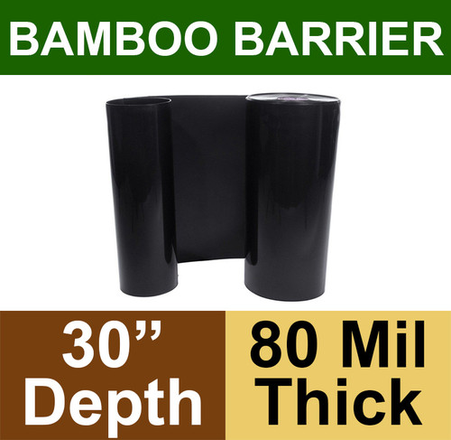 30 inch deep 80 Mil thick bamboo barrier