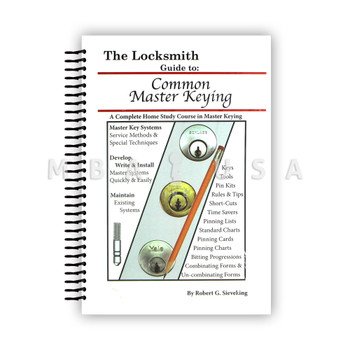 THE LOCKSMITH GUIDE TO COMMON MASTER KEYING