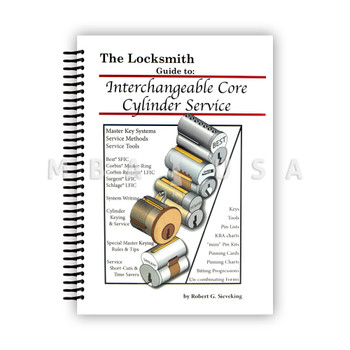 THE LOCKSMITH GUIDE TO INTERCHANGEABLE CORE CYLINDER SERVICE