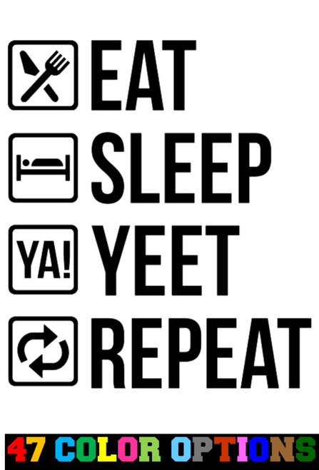 Eat Sleep Ya Yeet Repeat