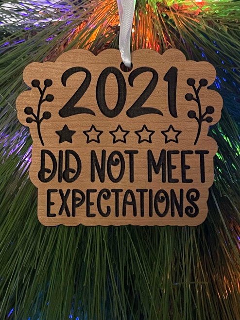 Funny Laser Engraved Christmas Tree Ornament 2021 Did Not Meet Expectations