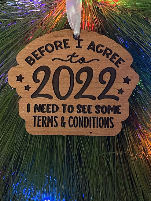 Funny Laser Engraved Christmas Tree Ornament 2021 Before I Agree To 2022