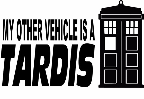 Doctor Who My Other Vehicle Is A Tardis