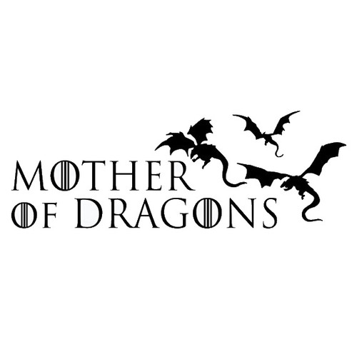 Game Of Thrones Mother Of Dragons