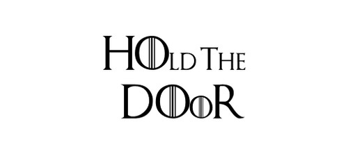 Game Of Thrones Quote Hold The Door