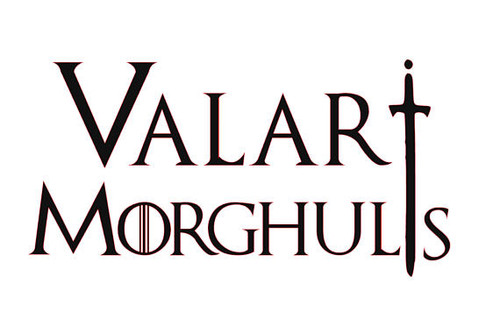 Game Of Thrones Quote Valar Morghulis