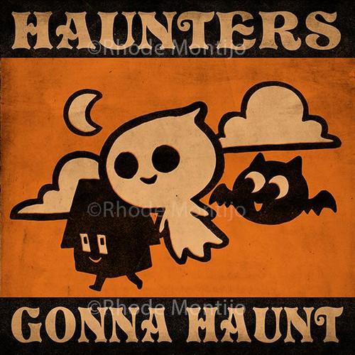 Haunters Gonna Haunt Signed Print from Rhode Montijo