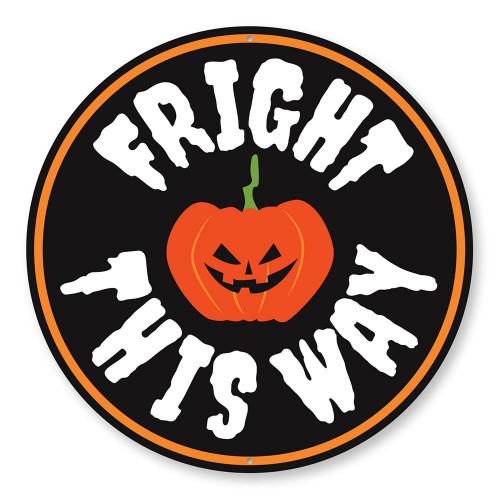 Fright This Way Round Tin Sign